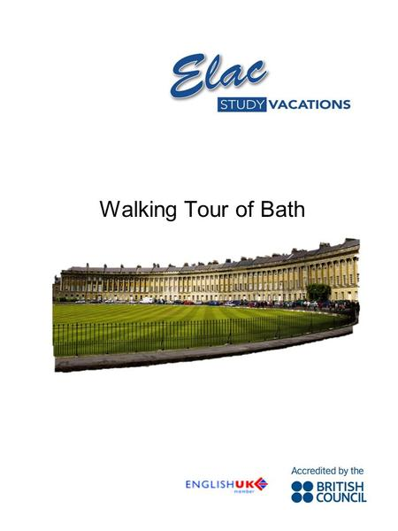 Walking Tour of Bath. 1. Standing outside the Tourist Information Centre City of Bath is famous for the hot springs. The Romans took advantage of them;