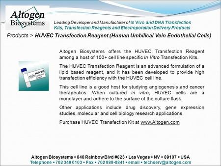 Products > HUVEC Transfection Reagent (Human Umbilical Vein Endothelial Cells) Altogen Biosystems offers the HUVEC Transfection Reagent among a host of.