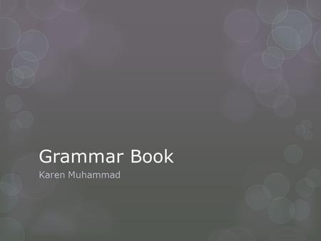 Grammar Book Karen Muhammad. Table of Contents  1) Nationalities  2)Stem Changers  3) Para  4) Indirect Object Pronouns  5) Pronoun Placement  6)