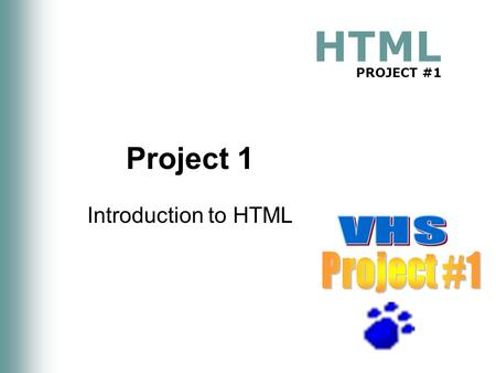 HTML PROJECT #1 Project 1 Introduction to HTML. HTML Project 1: Introduction to HTML 2 Project Objectives 1.Describe the Internet and its associated key.