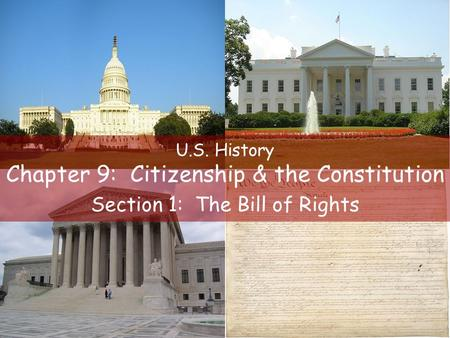 U.S. History Chapter 9: Citizenship & the Constitution Section 1: The Bill of Rights.