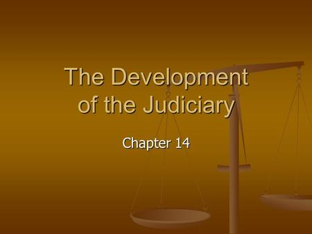 Chapter 14 The Development of the Judiciary. Judicial Review Right of federal courts to declare laws of Congress and acts of the executive branch unconstitutional.