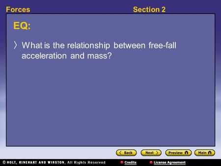 Section 2Forces EQ: 〉 What is the relationship between free-fall acceleration and mass?