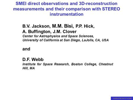 CASS/UCSD SWG 19 2009 SMEI observations and comparison with STEREO SMEI direct observations and 3D-reconstruction measurements and their comparison with.