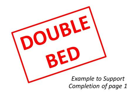 Example to Support Completion of page 1 DOUBLE BED.
