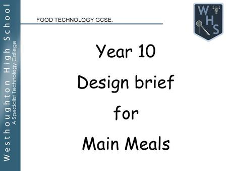 Year 10 Design brief for Main Meals FOOD TECHNOLOGY GCSE.