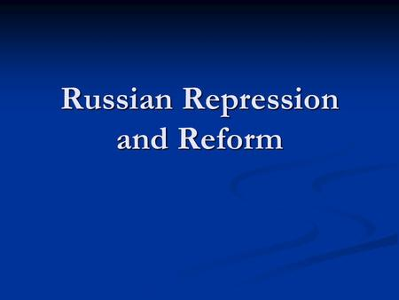 Russian Repression and Reform. Conditions in Russia Russia in the early 1800's Russia in the early 1800's Largest most populous nation Largest most populous.