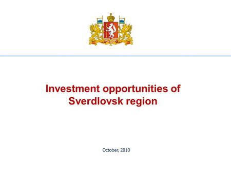 Investment opportunities of Sverdlovsk region October, 2010.