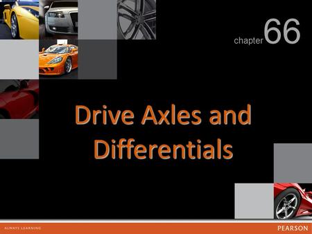 Drive Axles and Differentials chapter 66. Drive Axles and Differentials FIGURE 66.1 The drive axle assembly changes the direction of engine torque and.