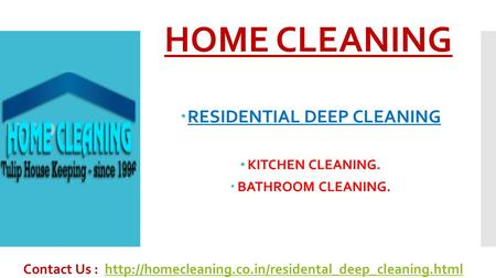 Logo HOME CLEANING  RESIDENTIAL DEEP CLEANING KITCHEN CLEANING.  BATHROOM CLEANING. Contact Us :