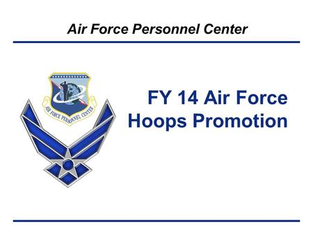 Air Force Personnel Center FY 14 Air Force Hoops Promotion.