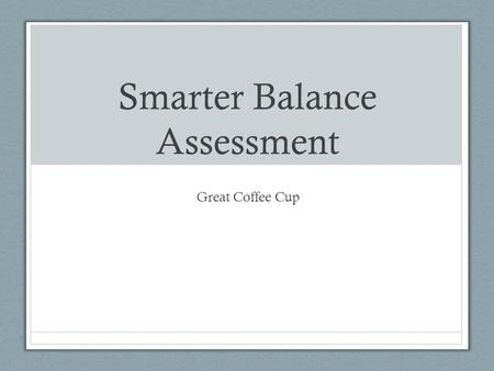 Smarter Balance Assessment Great Coffee Cup.