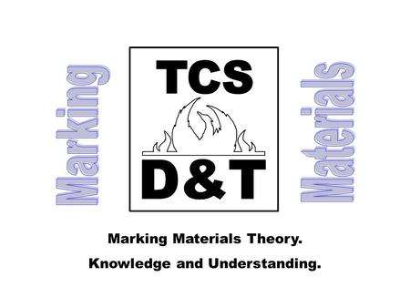 Marking Materials Theory. Knowledge and Understanding.