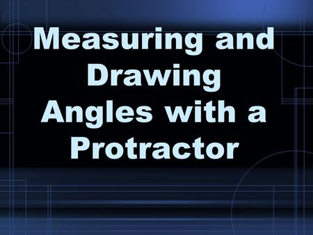 Measuring and Drawing Angles with a Protractor. Protractor Center Hole.