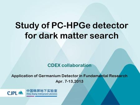 Study of PC-HPGe detector for dark matter search CDEX collaboration Application of Germanium Detector in Fundamental Research Apr. 7-13,2013.