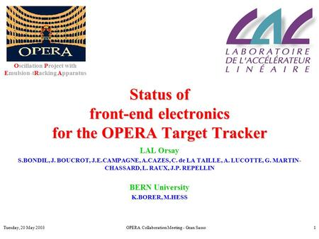 Tuesday, 20 May 2003OPERA Collaboration Meeting - Gran Sasso1 Status of front-end electronics for the OPERA Target Tracker LAL Orsay S.BONDIL, J. BOUCROT,