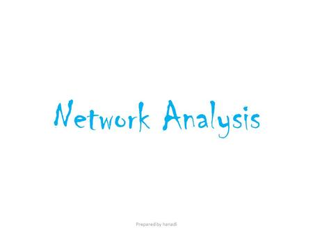 Network Analysis Prepared by hanadi. NetWork(start/end node) A.Draw network? B. Determine the critical path DurationActivity (I,j) 5A(1,2) 4B(1,4) 3C(1,5)