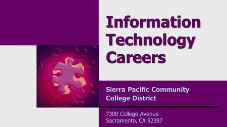 Sierra Pacific Community College District 7300 College Avenue Sacramento, CA 92387.