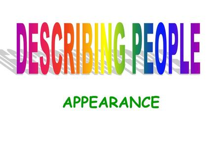 DESCRIBING PEOPLE APPEARANCE.