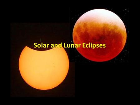 Is there more than 1 kind of eclipse? Yes!! There are lunar and solar eclipses. Lunar Eclipse- When the Earth casts a shadow on the moon, causing the.