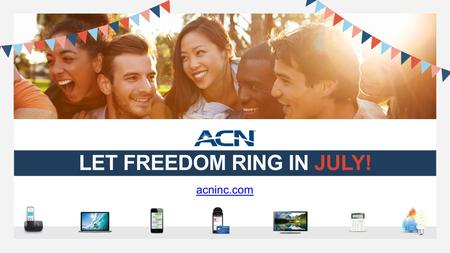 LET FREEDOM RING IN JULY!