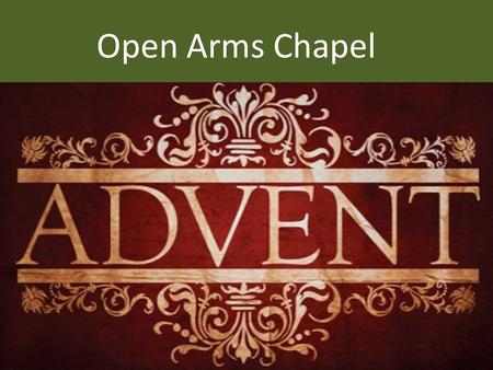 Open Arms Chapel. The Invocation Father Holy Spirit Son.