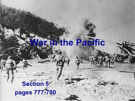 War in the Pacific Section 5 pages 777-780. Japanese Aggression On the same day that Pearl Harbor was attacked, Japanese bombers also struck American.