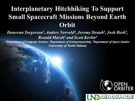 Page 1 Interplanetary Hitchhiking To Support Small Spacecraft Missions Beyond Earth Orbit Donovan Torgerson 1, Anders Nervold 2, Jeremy Straub 1, Josh.