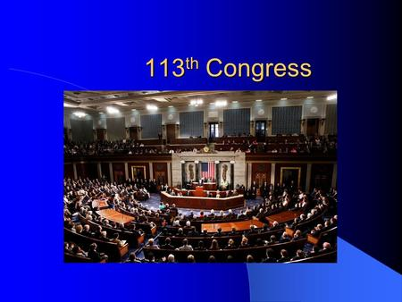 113 th Congress Chapter 12. The Representatives and Senators The Job – Salary of $158,100 with retirement benefits – Office space in D.C. and at home.