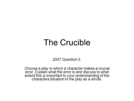 to what extent is the crucible a play about tyranny essay