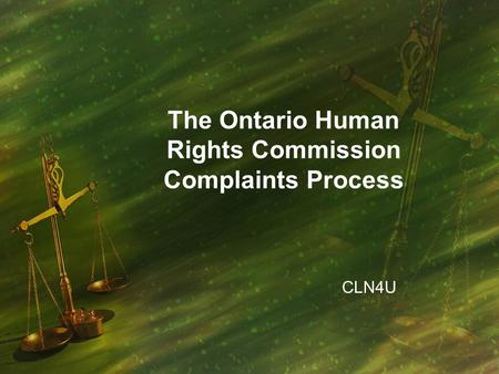 The Ontario Human Rights Commission Complaints Process CLN4U.