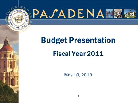 1 Budget Presentation Fiscal Year 2011 May 10, 2010.