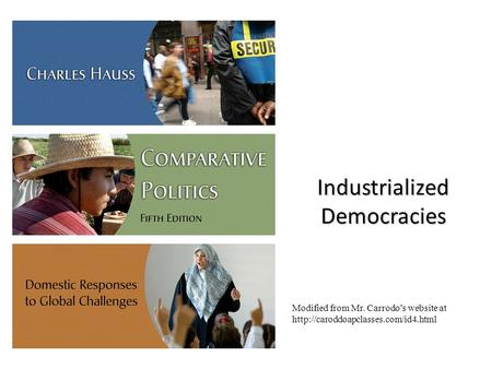 Industrialized Democracies Modified from Mr. Carrodo's website at