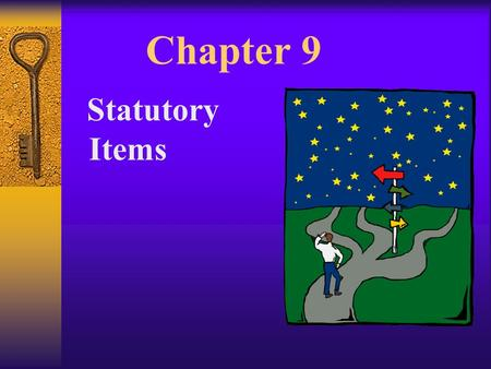 Chapter 9 Statutory Items Learning Objectives  1. Explain the unique characteristics of the corporate form of business.  2. Record transactions that.