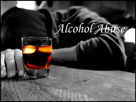 Alcohol Abuse. What is Alcohol Abuse? Alcohol abuse is a pattern of drinking that involves one or more of the following problems within a one-year period: