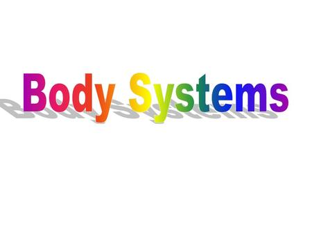 ANATOMY – study of the parts of the body PHYSIOLOGY – function of the body.