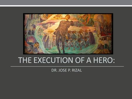 THE EXECUTION OF A HERO: