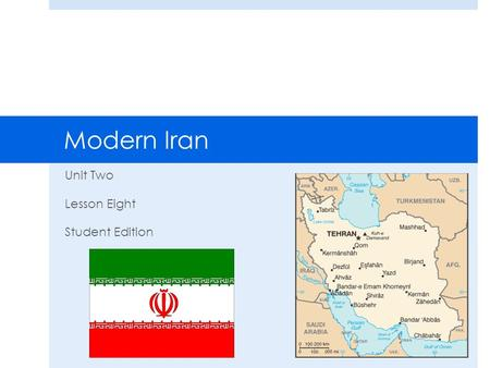 Modern Iran Unit Two Lesson Eight Student Edition.