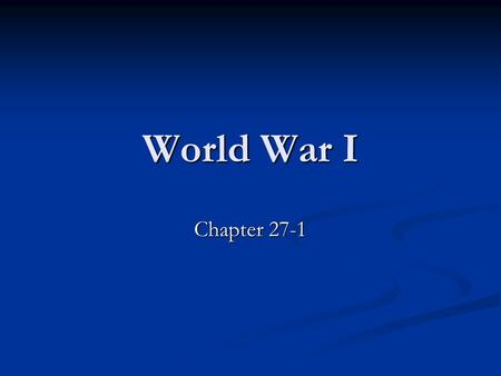 World War I Chapter 27-1. World War I Causes Rival Alliances Rival Alliances The Anglo-German Arms Race The Anglo-German Arms Race Imperialism Imperialism.