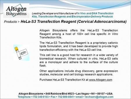 Products > HeLa-S3 Transfection Reagent (Cervical Adenocarcinoma) Altogen Biosystems offers the HeLa-S3 Transfection Reagent among a host of 100+ cell.