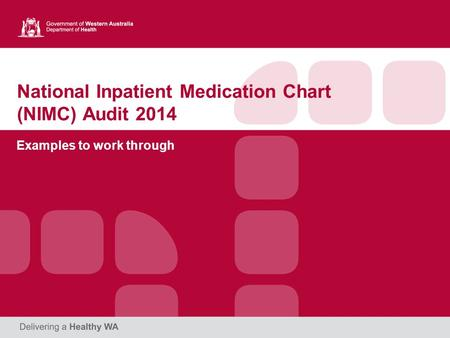 National Inpatient Medication Chart (NIMC) Audit 2014 Examples to work through.