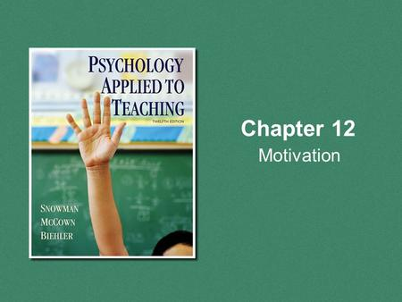 Chapter 12 Motivation. Copyright © Houghton Mifflin Company. All rights reserved. 12 | 2 Overview The Behavioral View of Motivation The Social Cognitive.