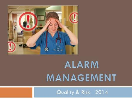 Alarm Management Quality & Risk 2014.
