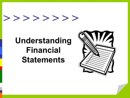 > > > > Understanding Financial Statements. Balance Sheet What is a Balance Sheet? A statement that shows –(1) How much money a company has –(2) How much.