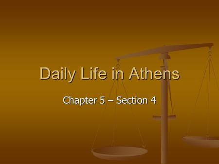 Daily Life in Athens Chapter 5 – Section 4. The Athenian Economy Most Athenians farmed olives, grapes and figs on terraced land, which were small, flat.