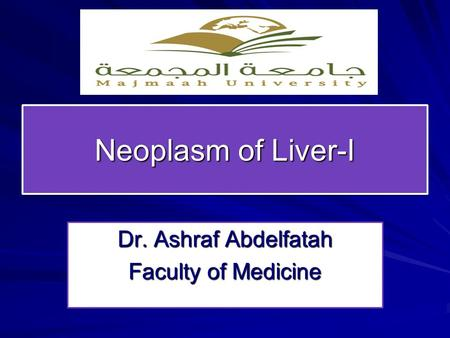 Dr. Ashraf Abdelfatah Faculty of Medicine