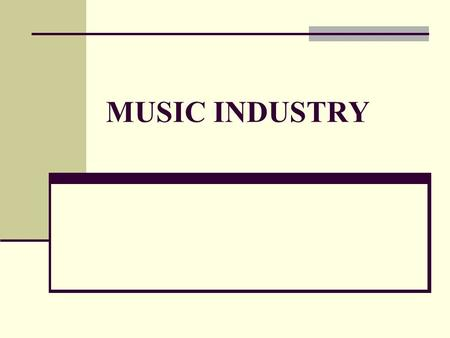 MUSIC INDUSTRY Oligopoly – the Big 4 Universal Sony BMG Warner EMI Economies of scale Both vertical & horizontal integration.