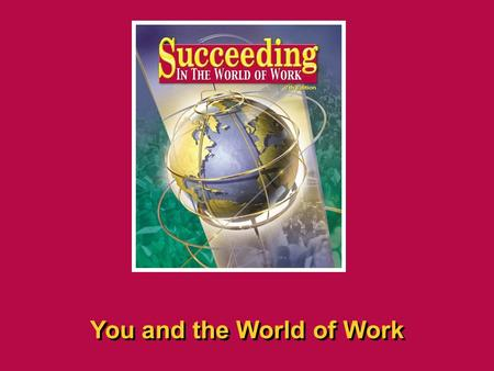 Chapter 2 2 Getting to Know Yourself SECTION OPENER / CLOSER INSERT BOOK COVER ART You and the World of Work.
