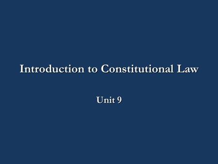 Introduction to Constitutional Law Unit 9. CJ140-02A – Introduction to Constitutional Law Unit 8: The Sixth Amendment CJ140 – Class 9 Part 1.