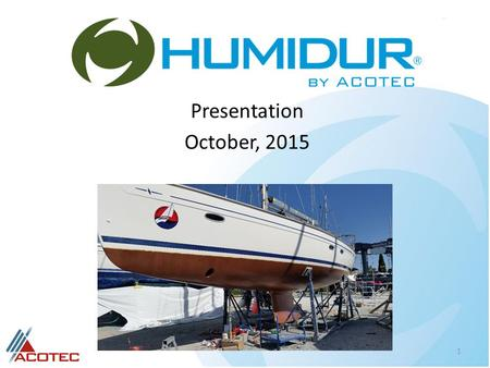 Presentation October, 2015 1. Introduction  ACOTEC's headquarters are based in Belgium  HUMIDUR® = HUMIdity + DURability ISO 9001-2008 certified 2 Humidur.